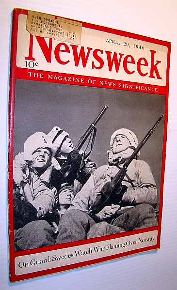 Newsweek - The Magazine of News Significance: April 29, 1940 - Cover Photo of Swedish Sentinels, Pratt, William V.; Fuqua Stephen O.
