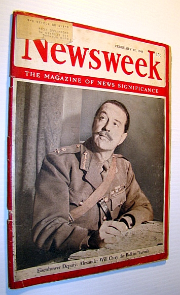 "Newsweek - The Magazine of News Significance, February 22, ,1943 - Cover Photo of Eisenhower's Deputy Harold Alexander / Gandhi's ""Quit India"" Fast, Fuqua, Stephen O.; Pratt, William V."