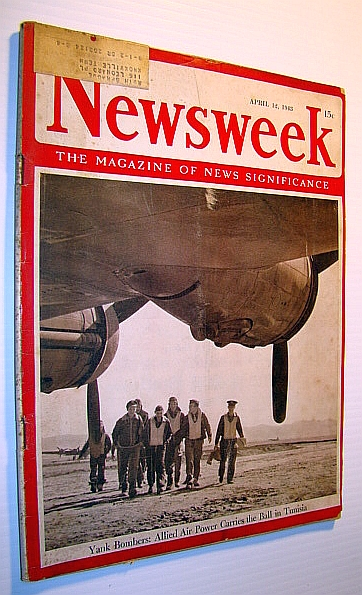 Newsweek - The Magazine of News Significance, April 12,1943 -  Yank Bombers in Tunisia, Fuqua, Stephen O.; Pratt, William V.