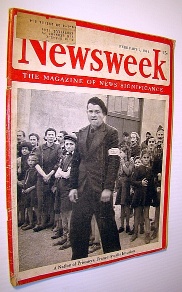 Newsweek - The Magazine of News Significance, February 7 1944 - Occupied France / Japanese Bestiality, Pratt, Admiral William V.; Lindley, Ernest K.