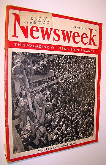 Newsweek - The Magazine of News Significance, January 15, 1945: More Men Needed, Pratt, Admiral William V.; Fuller, Maj. Gen. J.F.C.; Et al