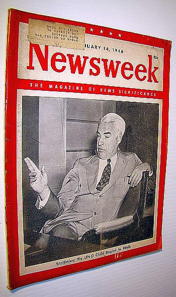 Newsweek - The Magazine of News Significance, January 14, 1946: Cover Photo of Edward Reilly Stettinius, Jr. / Germ Warfare Article, Pratt, Admiral William V.; Et al