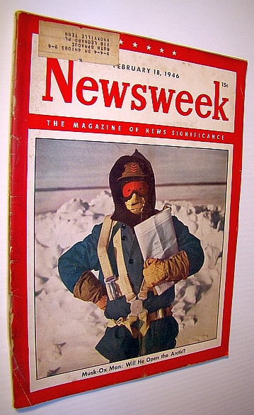 Newsweek - The Magazine of News Significance, February 18, 1946: Opening the Arctic, Multiple Contributors
