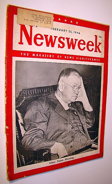 Newsweek - The Magazine of News Significance, February 25, 1946: Ickes Cover Photo, Auslander, Jospeh; et al