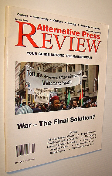 Alternative Press Review - Your Guide Beyond the Mainstream: Volume 8, No. 1, Spring 2003, Herman, Edward S.; Ahmad, Aijaz; Abunimah, Ali; Perlman, Fredy; Heinberg, Richard; Ray, Gene