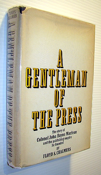 Image for A Gentleman of the Press: The Story of Colonel John Bayne Maclean and the Publishing Empire He Founded