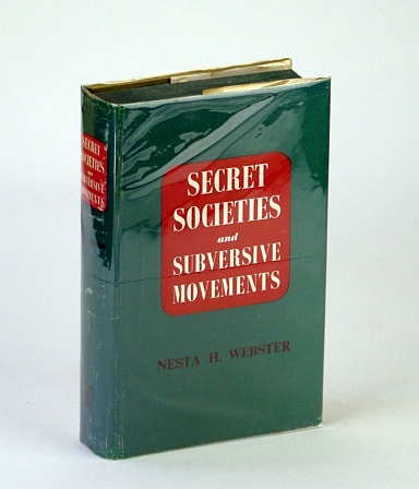 Secret Societies and Subversive Movements, Webster, Nesta H.
