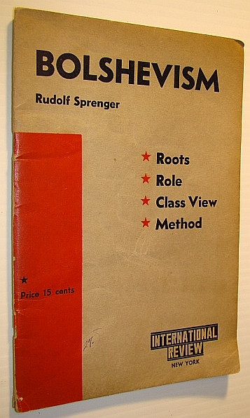 Bolshevism: Roots, Role, Class View, Methods, Springer, Rudolf (Translated By Integer)