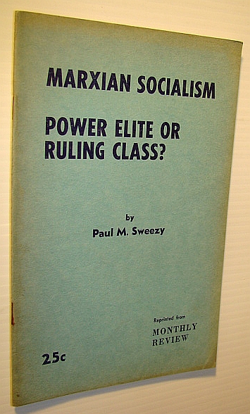 Image for Marxian Socialism - Power Elite or Ruling Class?: Monthly Review Pamphlet Series - No. 13 (Thirteen)