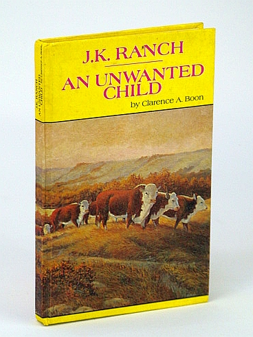 Image for J.K. Ranch : An Unwanted Child