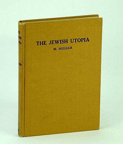 The Jewish Utopia, Higger, Higger