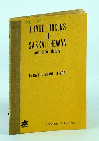 Trade Tokens of Saskatchewan and Their History, Tannahill, Cecil C.