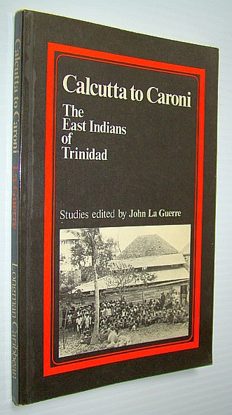 Image for Calcutta to Caroni: The East Indians of Trinidad; studies,