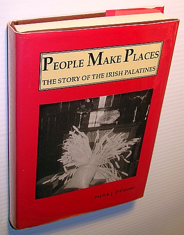 Image for People make places: The story of the Irish Palatines