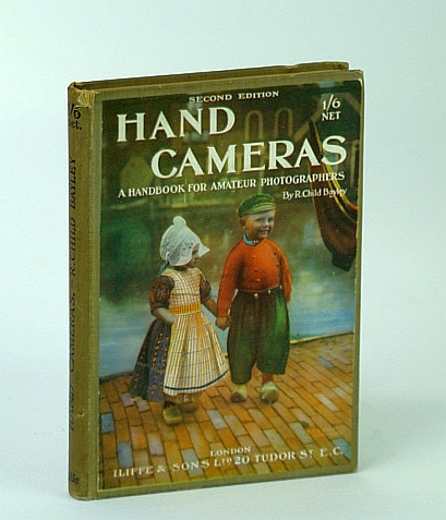 Hand Cameras - A Handbook for Amateur Photographers, Bayley, R. Child