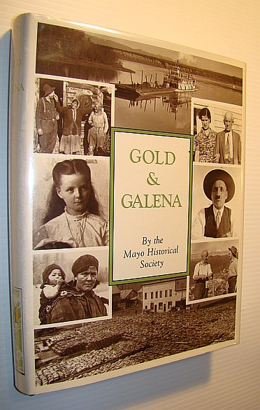 Gold & Galena: A History of the Mayo District, Mayo Historical Society