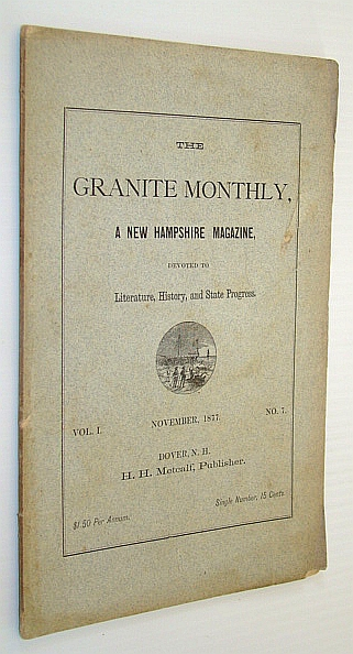 Image for The Granite Monthly, A New Hampshire Magazine, Devoted to Literature, History, and State Progress, November 1877, Vol. I, No. 7