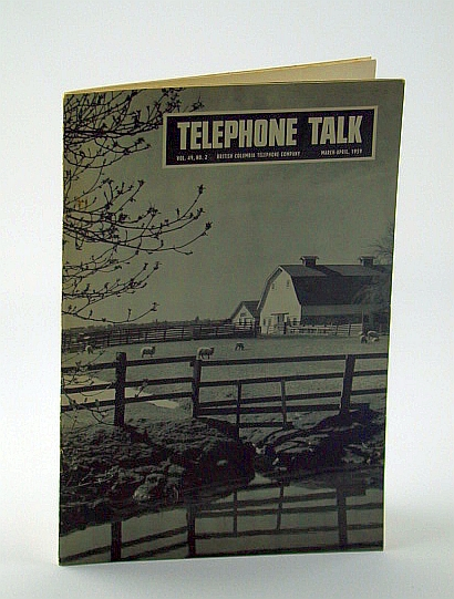 Telephone Talk, Magazine of the British Columbia Telephone Company (B.C. Tel), March - April, 1959, Bond, Mrs. J.W.; Force, William R.: Editor