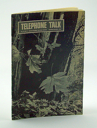 Telephone Talk, Magazine of the British Columbia Telephone Company (B.C. Tel), September - October, 1958, Drummond-Hay, C.R.: Editor