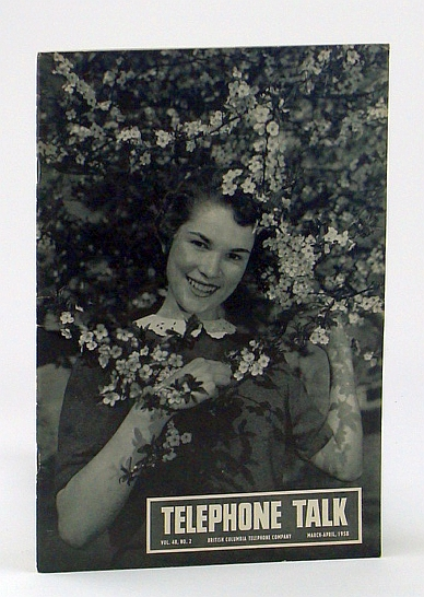 Telephone Talk, Magazine of the British Columbia Telephone Company (B.C. Tel), March - April, 1958, Drummond-Hay, C.R.: Editor
