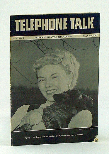 Telephone Talk, March - April 1955: Magazine of the British Columbia Telephone Company (B.C. Tel.) -  Kamloops in Camera, B.C. Tel. Staff