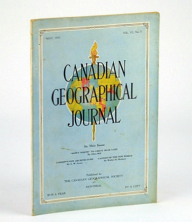 Canadian Geographical Journal, May 1933, Vol VI, No. 5 - Great Bear Lake, Allen, Bill; Swan, A.W.; Herbert, Walter B.