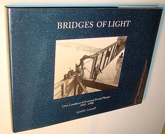 Bridges of Light: Otto Landauer of Leonard Frank Photos, 1945–1980, Leonoff, Cyril E.
