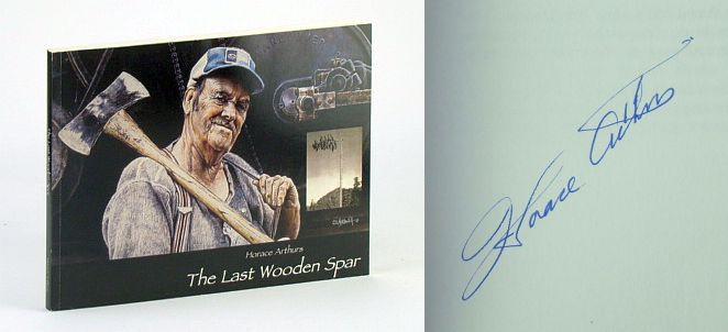 The Last Wooden Spar, Arthurs, Horace  (Signed)