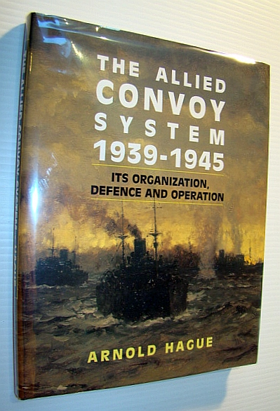 Image for The Allied Convoy System, 1939-1945 : Its Organization, Defence and Operation