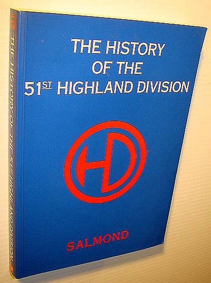 The History of the 51st Highland Division, Salmond, J. B.