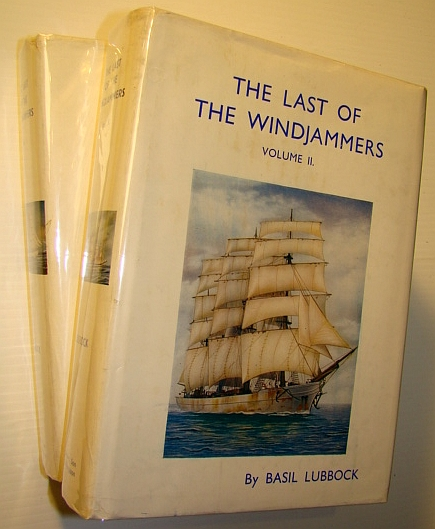 The Last of the Windjammers: Complete in Two Volumes, Lubbock, Basil