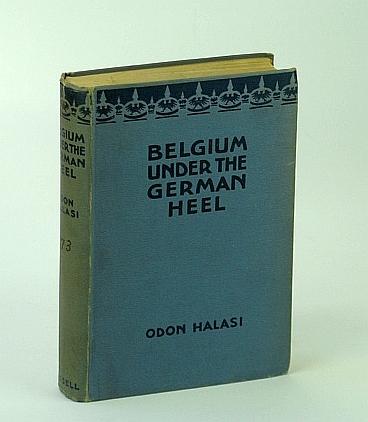 Belgium Under German Heel, Odon Halasi