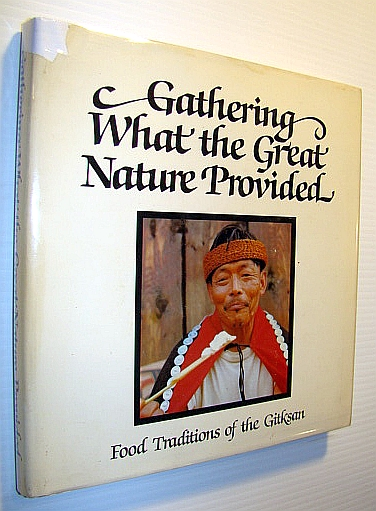 Image for Gathering What the Great Nature Provided: Food Traditions of the Gitksan