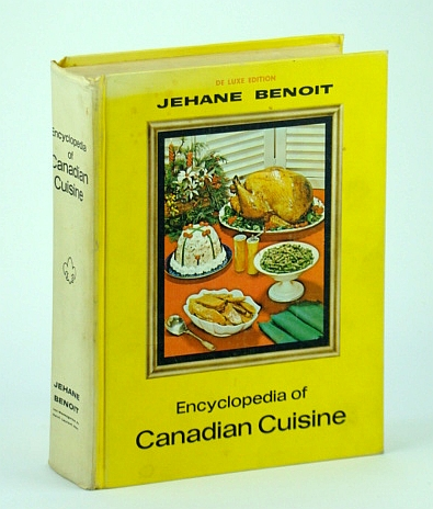 The Canadian Homes Magazine Encyclopedia of Canadian Cuisine - De Luxe (Deluxe) Edition, Benoit, Jehane