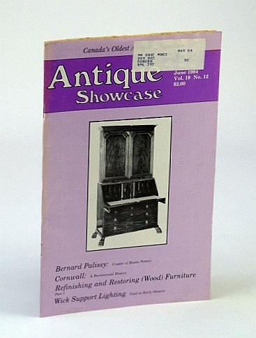 Antique Showcase Magazine, June 1984 - Bernard Palissy: Creator of Rustic Pottery / Wick Support Lighting, Biernacki, Conrad; Nickle, Brian C.; Sutton-Smith, Barbara; Craven, Howard; Bowering, Ian; Douglas, Ken