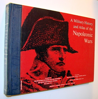 Image for A Military History and Atlas of the Napoleonic Wars, Compiled for the Dept. Of Military Art and Engineering, the United States Military Academy