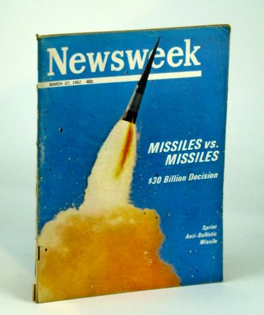 Newsweek Magazine, March (Mar.) 27, 1967 -  Missiles Vs. Missiles, Multiple Contributors Including Walter Lippmann and Paul Samuelson
