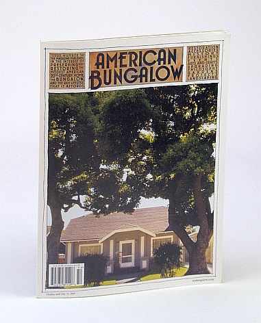 American Bungalow Magazine, Summer 2007, Issue 54 - Hanchett Park, Cathers, David; Borbely, Michael; Wyman, Beth; Williams, Mike; Rantis, Daryl; Fulford, Jennifer; et al