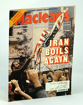 Maclean's - Canada's Weekly Newsmagazine, November (Nov.) 19, 1979 - Iran Boils Again / Mavis Gallant, Multiple Contributors