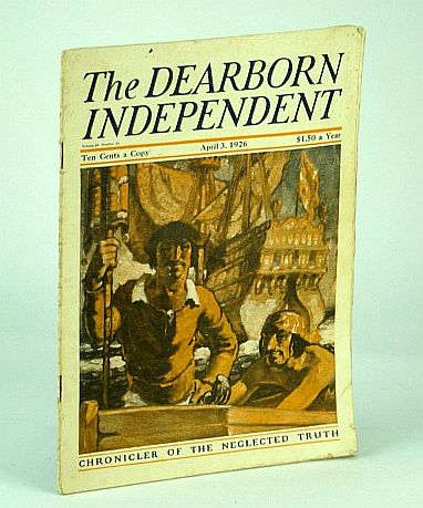 The Dearborn Independent, Chronicler of the Neglected Truth, April (Apr.) 3, 1926 - Will Palestine Ever Pay Its Board?, Aaron, S.F.; Johns, E.B.; Thompson, Huston; Perry, Armstrong; Barron, C.W.; Barton, William E.; MacConnell, Duncan; Finger, Charles J.; Aschemeier, C.R.; Robinson, Alan M.
