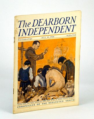 The Dearborn Independent - Chronicler of the Neglected Truth, July 10, 1926: Birth Control - A World Blight, Shore, W.Teignmouth; Benson, Allan L.; Hough, Donald; Thompson, Huston; McClorey, Rev. John A.; Swift, Ivan; Ellis, J. Breckenridge; Barton, William E.; Finger, Charles J.; Lowden, Carl Schurz; Cook, H.T.