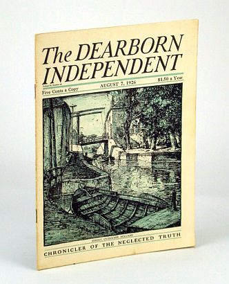 SHORE, W. TEIGNMOUTH; CROWTHER, SAMUEL; BARTON, WILLIAM E.; BECKMAN, JAMES W.; LAIRD, DONALD A.; MASSON, THOMAS L.; WHYTE, THOMAS CHALMERS; FINGER, CHARLES J.; BARNET, HARRY E.; LOWDEN, CARL SCHURZ - The Dearborn Independent - Chronicler of the Neglected Truth, August (Aug. ) 7, 1926 - Islam Aims at World Domination