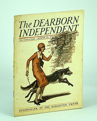 The Dearborn Independent - Chronicler of the Neglected Truth, August (Aug.) 21, 1926 -  The Women of Mexico Awake, Benson, Allan L.; Collins, Joseph; Welliver, J.C.; Barton, William E.; Cameron, Charles D.; Finger, Charles J.; Bowyer, Helen; MacDonald, Paul; barker, S. Omar; Howe, J. Olin; Faris, J.T.