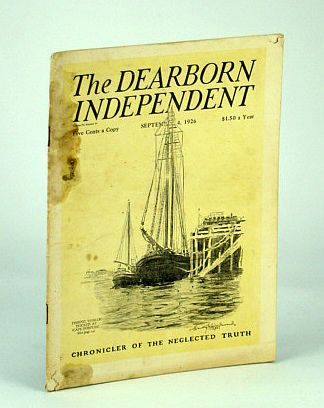 The Dearborn Independent - Chronicler of the Neglected Truth, September (Sept.) 4, 1926 -  The Poor Indian Has Few Rights, Benson, Alllan L.; Beckman, James W.; McConnell, Burt M.; Clark Marian Bruce; Adams, Randolph G.; Kelsey, Easton T.; Whiting, May B.; Masson, Thomas L.; Roof, Katherine Metcalf