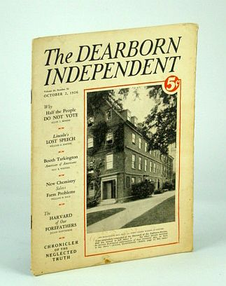 The Dearborn Independent - Chronicler of the Neglected Truth, October (Oct) 2, 1926 -  Booth Tarkington Talks, Benson, Allan L.; Whiting, May B.; HAle, William J.; Barton, William E.; Howe, J. Olin; Budd, Ralph W.; Karpinski, Louis C.; Hawthorne, Julian; Aaron, S.F.; Finger, Charles J.