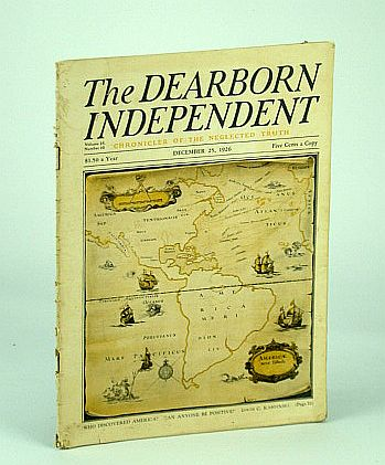 The Dearborn Independent (Magazine) - Chronicler of the Neglected Truth, December (Dec.) 25, 1926 - The Rise of an American Race, Benson, Allan L.; Richards, William C.; Ulm, Aaron Hardy; Walker, Hal; Whiting, May B.; Walpole, Hugh; Holmes, Fred L.; Karpinskik, Louis C.; Atkins, Gaius Glenn