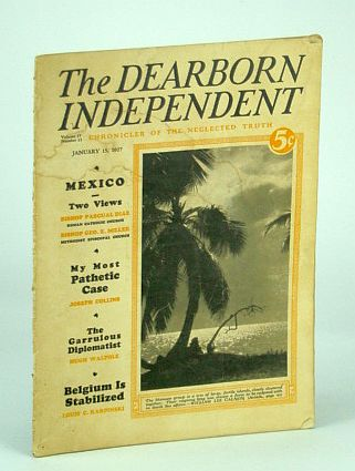The Dearborn Independent (Magazine) - Chronicler of the Neglected Truth, January (Jan.) 15, 1927 - The Negro as the Lucky Child of Destiny, Karpinski, Louis C.; Miller, Bishop George A.; Diaz, The Rt. Rev. Pascual; Collins, Dr. Joseph; Boyer, Townsend; Asquith, Lady Cynthia; Jenks, Albert Ernest; Stearns, Myron M.; Walpole, Hugh; Calnon, William Lee
