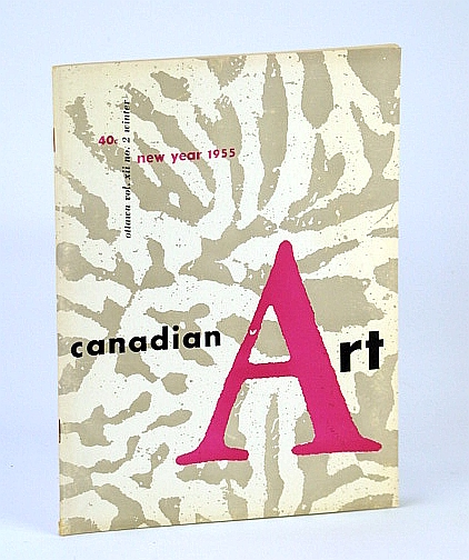 Canadian Art Magazine, Winter 1955: Lawren P. Harris - A Way to Abstract Painting, Lyman, J.; Plaskett, J.; Steegman, J.; Lochhead, D.; Stern, M.; Humphrey, J.; Andrew, M.; Shadbolt, D.