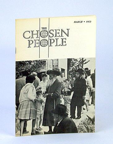 The Chosen People, March (Mar.) 1973 - Bay Area and Jews for Jesus, Fuchs, Daniel; Rosen, Martin M.; Woods, David; Sleichter, Miriam; Mogensen, Mogens; Gruen, Dr. Emil; Geiser, Steffi; Heydt, Henry J.; Feinberg, C.