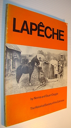 Image for Lapeche - A History of the Townships of Wakefield and Masham in the Province of Quebec